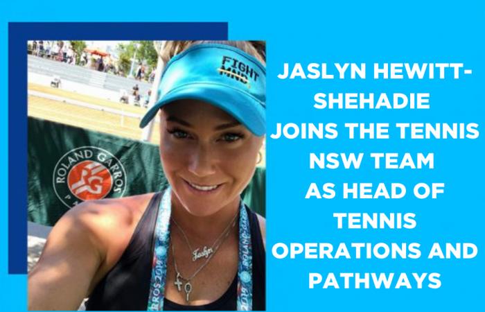 JASLYN HEWITT-SHEHADIE JOINS THE TENNIS NSW TEAM AS HEAD OF TENNIS OPERATIONS AND PATHWAYS.