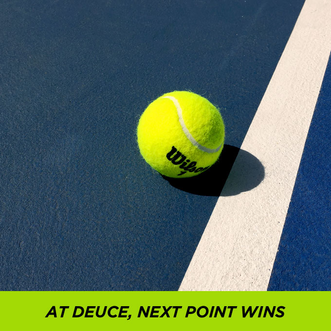 At Deuce Next Point Wins