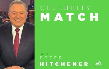 Celebrity Match with Peter Hitchener.