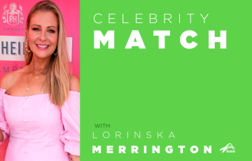 Celebrity Match with Lorinska Merrington
