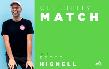 Celebrity Match with Reece Hignell
